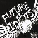 Future Idiots (Explicit) thumbnail