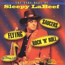 The Very Best Of Sleepy LaBeef - Flying Saucers Rock 'N' Roll thumbnail