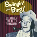 Swingin' With Bing: Bing Crosby's Lost Radio Performances thumbnail