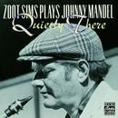 Zoot Sims Plays Johnny Mandel: Quietly There thumbnail