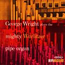 Plays The Mighty Wurlitzer Pipe Organ (Digitally Remastered) thumbnail
