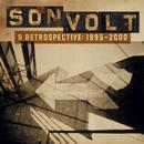 Son Volt - A Retrospective: 1995-2000 thumbnail