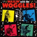 Wailin' With The Woggles thumbnail
