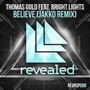 Believe (JAKKO Remix) (Single) thumbnail
