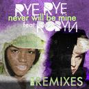 Never Will Be Mine (The Remixes) (Single) thumbnail