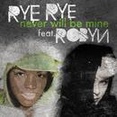 Never Will Be Mine (Radio Single) thumbnail