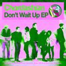 Don't Wait Up EP thumbnail
