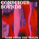 Conscious Sounds Presents Dubs From The Vaults thumbnail