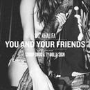You And Your Friends (Single) (Explicit) thumbnail