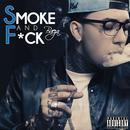 Smoke And F*ck (Single) thumbnail