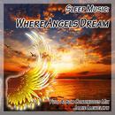 Sleep Music: Where Angels Dream thumbnail