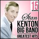 15 Song Stan Kenton Big Band. Greatest Hits thumbnail