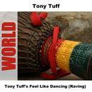 Tony Tuff's Feel Like Dancing (Raving) thumbnail