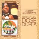 Sucessós Em Dose Dupla: Milton Nascimento thumbnail