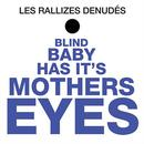 Blind Baby Has Its Mothers Eyes thumbnail