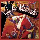 Yule Be Miserable thumbnail