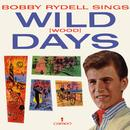Bobby Rydell Sings Wild (Wood) Days thumbnail