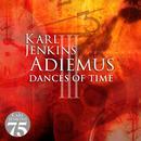 Adiemus III: Dances Of Time thumbnail