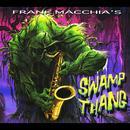 Frank Macchia's Swamp Thang thumbnail