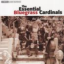 The Essential Bluegrass Cardinals: The Definitive Collection thumbnail