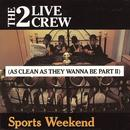 Sports Weekend (As Clean As They Wanna Be Part 2) thumbnail