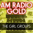AM Radio Gold: The Girl Groups thumbnail