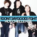 Don't Say Goodnight (Single) thumbnail