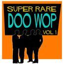 Super Rare Doo Wop, Vol. 1 thumbnail
