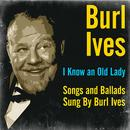 I Know An Old Lady - Songs And Ballads Sung By Burl Ives thumbnail