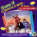 12 Exitos Lo Mejor De Mi Banda El Mexicano thumbnail