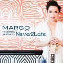 Never 2 Late (Single) thumbnail