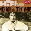 Rhino Hi-Five: Mitch Ryder & The Detroit Wheels thumbnail