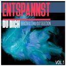 Entspannst Du Dich, Vol. 1 - Beautiful Chill Out Selection thumbnail