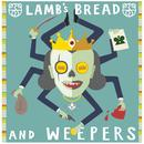 Lamb's Bread & Weepers thumbnail