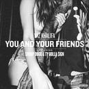 You And Your Friends (Single) thumbnail