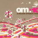 Om 10 A Decade Of Future Music thumbnail