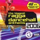 The Biggest Ragga Dancehall Anthems 2006 thumbnail