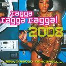 Ragga Ragga Ragga! 2008 (Explicit) thumbnail