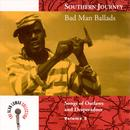 Alan Lomax Collection: Southern Journey: Bad Man Ballads, Vol. 5 thumbnail