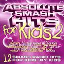 Absolute Smash Hits For Kids, Vol.2 thumbnail