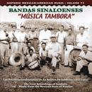 Historic Mexican-American Music, Vol. 11: Bandas Sinaloenses - Musica Tambora thumbnail