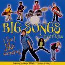 Big Songs For Little Kids: I Feel Like Dancing thumbnail