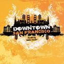 Downtown San Francisco: Dj MFR / Vincent Kwok thumbnail