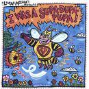 I Was A Supa-Dupa Pupa! thumbnail