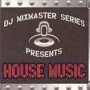 Dj Mixmaster Series: House Music thumbnail