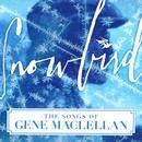 Snowbird - The Songs Of Gene Maclellan thumbnail