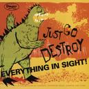 Just Go Destroy Everything In Sight thumbnail