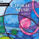 Discover Choral Music thumbnail
