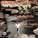 Complete George Crumb Editon, Volume 7 - Unto the Hills, Black Angels thumbnail