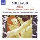 Milhaud: Alissa; L'Amour chante; Poèmes juifs thumbnail
